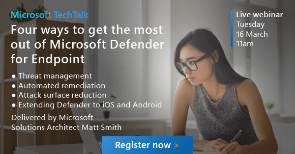 Microsoft Tech Talk: Four ways to get the most out of Microsoft Defender for Endpoint